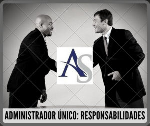 Administrador único de una sociedad: Responsabilidades