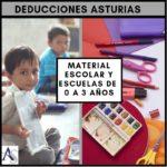 DEDUCCIÓN ASTURIAS: LIBROS DE TEXTO Y ESCUELAS DE 0 A 3 AÑOS