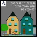 ¿Qué cubre el seguro de la comunidad de vecinos?