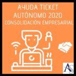 Ayuda ticket del autónomo para la consolidación empresarial