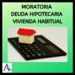 Moratoria de deuda hipotecaria para la adquisición de vivienda habitual